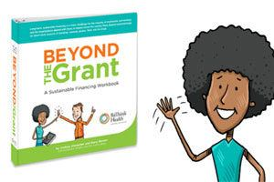 Beyond the Grant: A Sustainable Financing Workbook